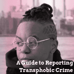 A Guide to Reporting Transphobic Crime